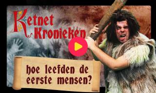 Ketnet Kronieken: Hoe leefden de eerste mensen?