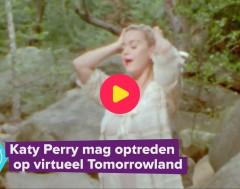 Karrewiet: Katy Perry mag optreden op Tomorrowland
