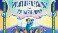 De avonturenschool van juf Wervelwind
