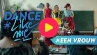 Dance #LikeMe: Dans mee op 'Een vrouw'
