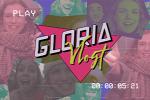 Gloria vlogt
