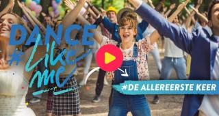 Dance #LikeMe: Dans mee op 'De allereerste keer'